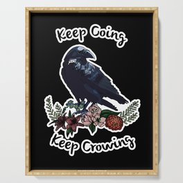 Keep going, keep crowing - wholesome crow with flowers Serving Tray