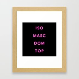 ISO MASC DOM TOP Framed Art Print