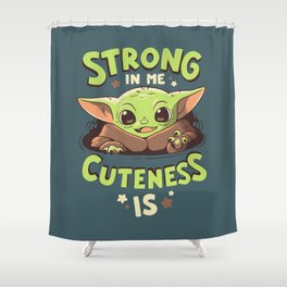 Strong in Me Shower Curtain
