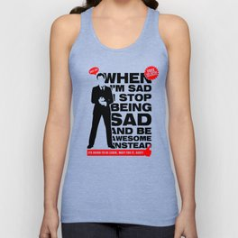 When I am sad, I stop being sad and be awesome instead NEW Unisex Tank Top