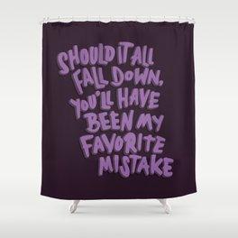 Favorite Mistake Shower Curtain