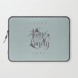 'Alone' Is Not 'Lonely' Laptop Sleeve