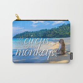 Not My Circus, Not My Monkeys Carry-All Pouch