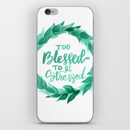 Too Blessed to Be Stressed Wreath iPhone Skin