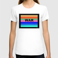 war T-shirts featuring WAR by Tillus