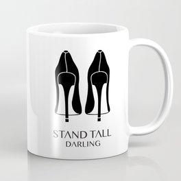 Stand Tall Darling Coffee Mug