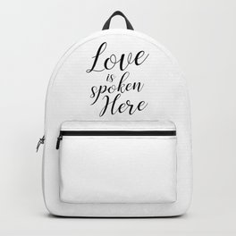 Love is spoken here Backpack