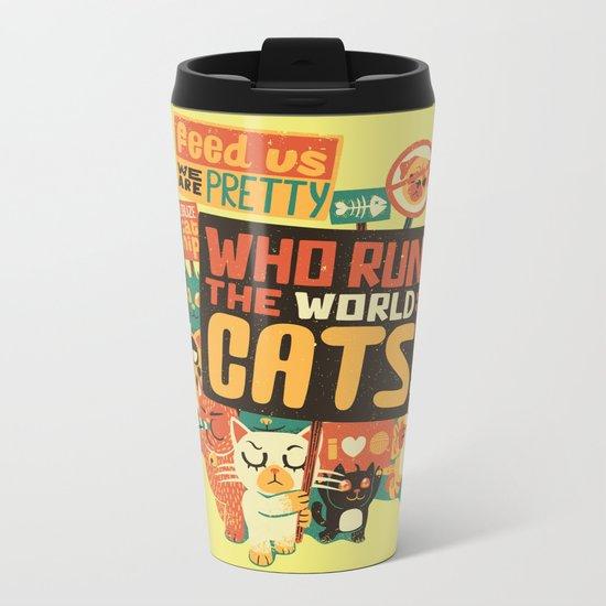 Who Run The World Cats Metal Travel Mug