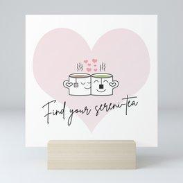Find your sereni-tea Mini Art Print