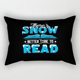 Theres snow better time to read winter reading Rectangular Pillow