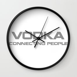 Vodka, connecting people Wall Clock