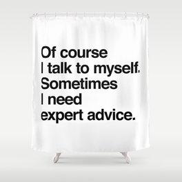 Expert Advice Shower Curtain