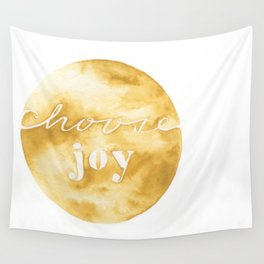 choose joy and keep choosing it Wall Tapestry