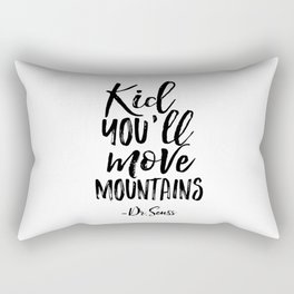 NURSERY WALL DECOR,Kid You'll Move Mountains,Dr.Seuss Quote,Kids Gift,Typography Print,Children Rectangular Pillow