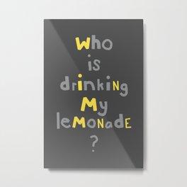 Lemonade Drinking Typography Metal Print
