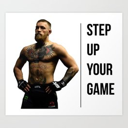 Connor McGregor - Step up your game Art Print