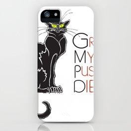 Grab My Pussy & Die iPhone Case