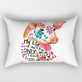My life is the only thing I have. Go Vegan. Rectangular Pillow