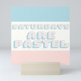Saturdays Are Pastel Mini Art Print