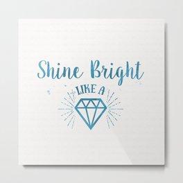 Shine bright like a diamond watercolor Metal Print