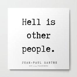 27  |  Jean-Paul Sartre |  Jean-Paul Sartre Quotes | 200123 Metal Print