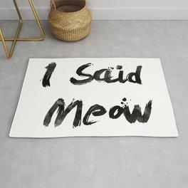 I Said Meow Rug