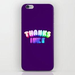 Thanks I hate it iPhone Skin