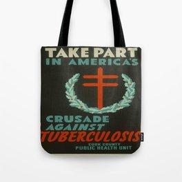 Vintage poster - Crusade Against Tuberculosis Tote Bag