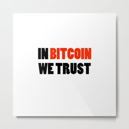 In Bitcoin we trust crypto gift Metal Print