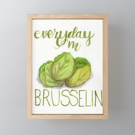 everyday I'm brusselin' Framed Mini Art Print