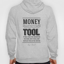 Money Is Only A Tool Atlas Shrugged Ayn Rand Hoody