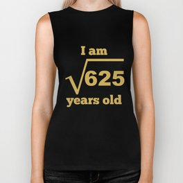 I Am 25 Years Old Square Root Funny 25th Birthday Biker Tank