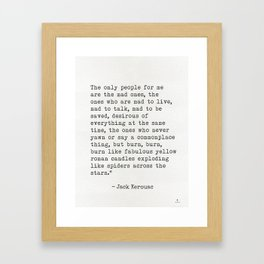 "Jack Kerouac ""The only people for me are the mad ones..."" Framed Art Print"