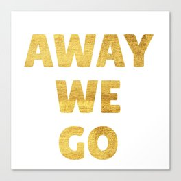 Away We Go in Gold Canvas Print