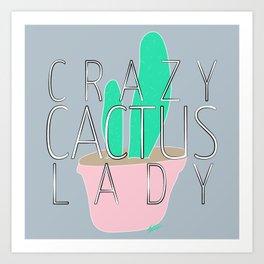 Crazy Cactus Lady Typography & Cacti Pastel Illustration Art Print