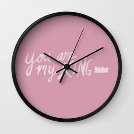You Are My King x Rose Wall Clock