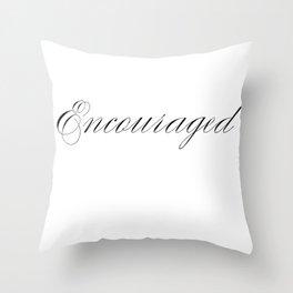 Encouraged Throw Pillow