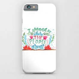 I Don't Like People iPhone Case