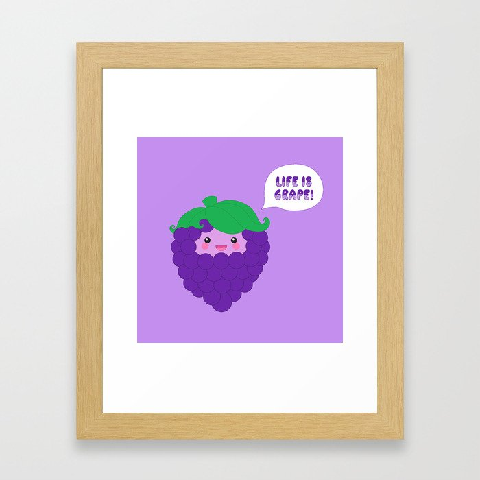 Life is Grape!  Framed Art Print