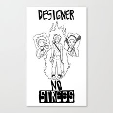 DESIGNER - NO STRESS! Canvas Print
