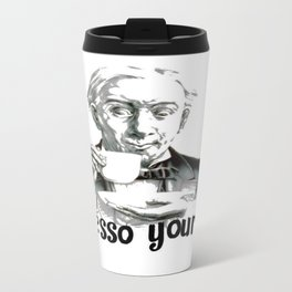 Espresso yourself! Travel Mug