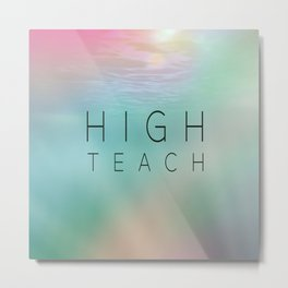 High Teach Metal Print