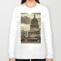 cuba Long Sleeve T-shirts featuring CUBA - CAPITOLIO by mayavisual