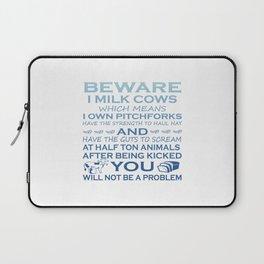 Beware I Milk Cows Laptop Sleeve