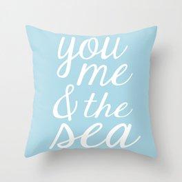 You Me & The Sea - Light Blue Throw Pillow