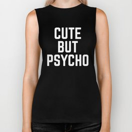 Cute But Psycho Funny Quote Biker Tank