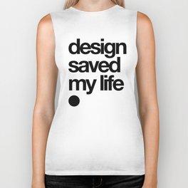 design saved my life Biker Tank