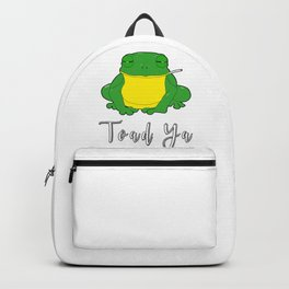 Toad Ya Funny Toad Frog Amphibian Biologist Medical Student Backpack