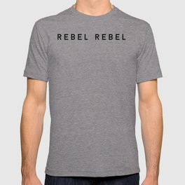 REBEL REBEL. T-shirt