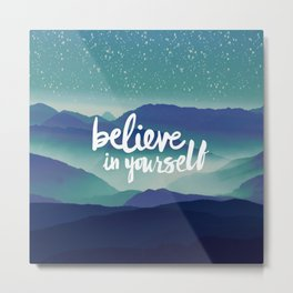 Believe in Yourself Metal Print